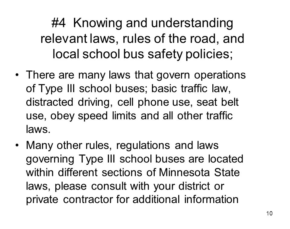 #4 Knowing and understanding relevant laws, rules of the road, and local school bus safety policies;