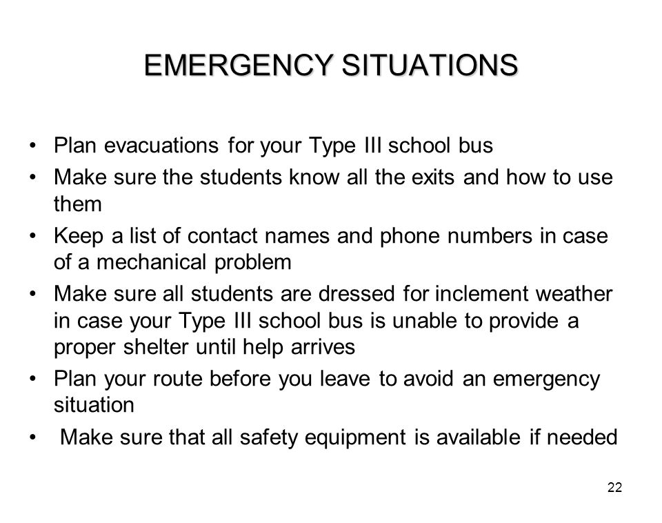 EMERGENCY SITUATIONS Plan evacuations for your Type III school bus