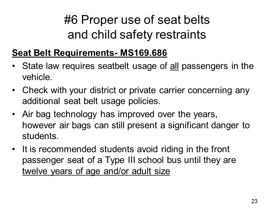 #6 Proper use of seat belts and child safety restraints