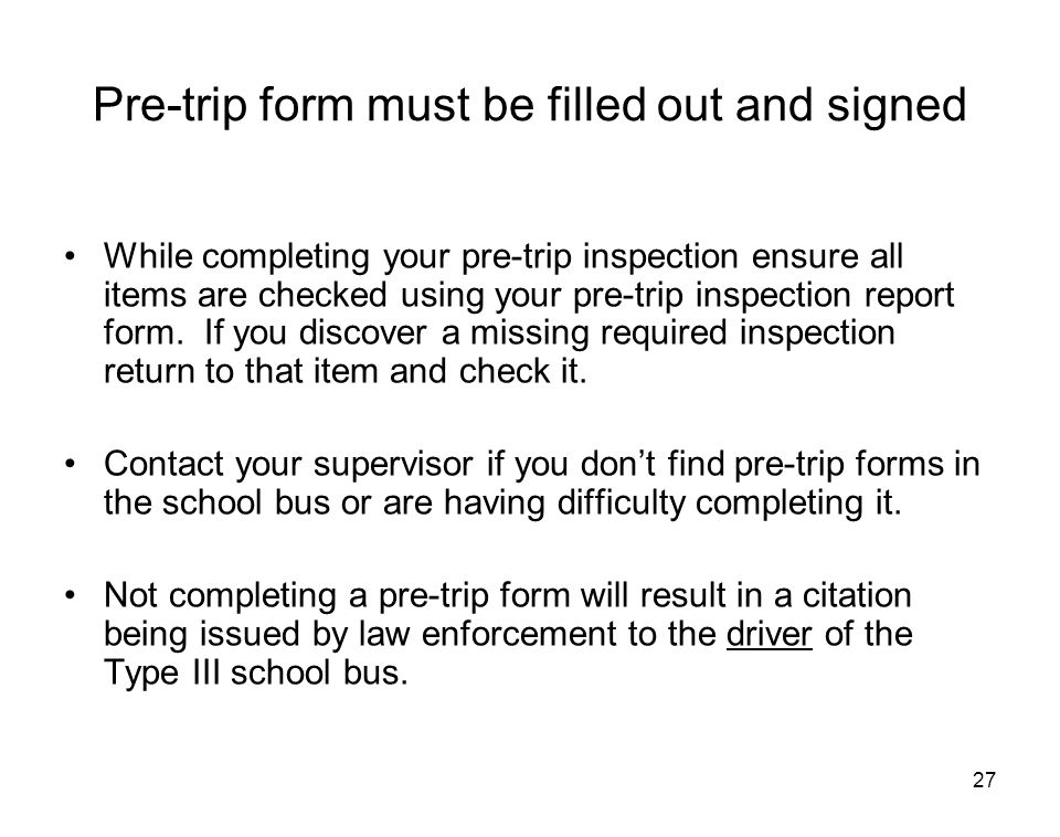 Pre-trip form must be filled out and signed