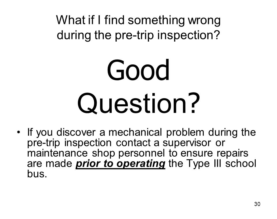 What if I find something wrong during the pre-trip inspection