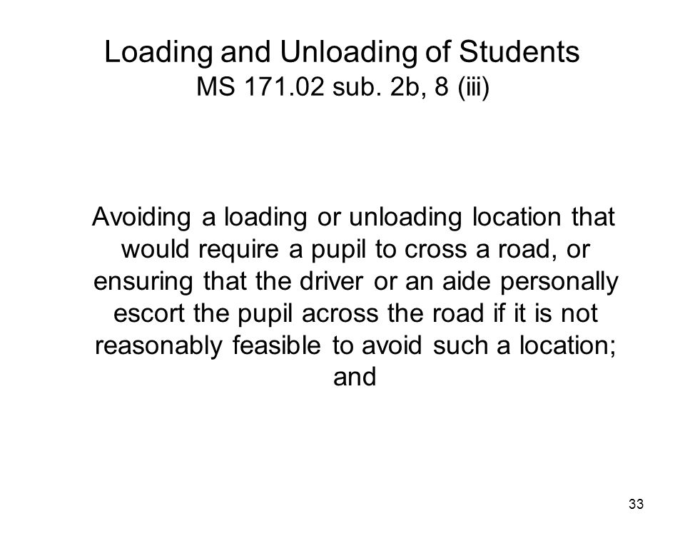 Loading and Unloading of Students MS 171.02 sub. 2b, 8 (iii)
