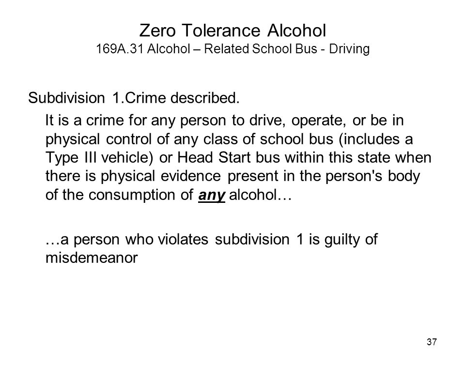 Zero Tolerance Alcohol 169A.31 Alcohol – Related School Bus - Driving
