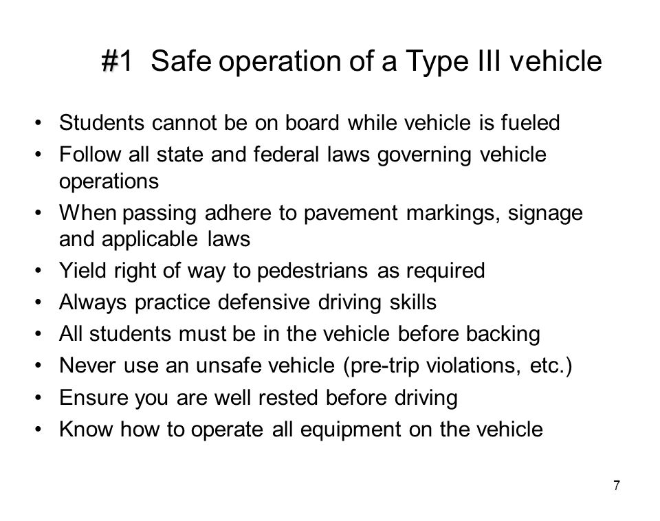 #1 Safe operation of a Type III vehicle