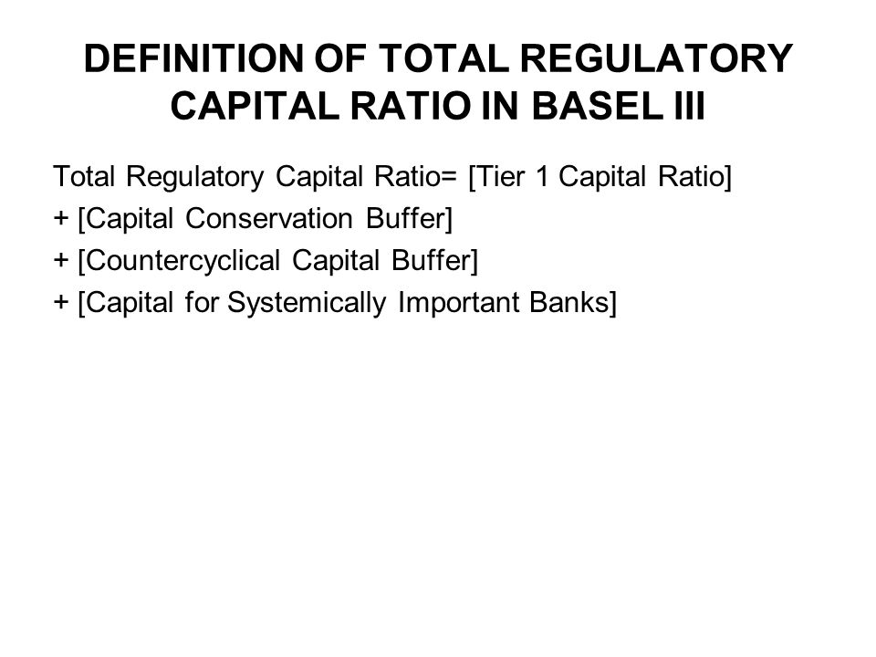 DEFINITION OF TOTAL REGULATORY CAPITAL RATIO IN BASEL III