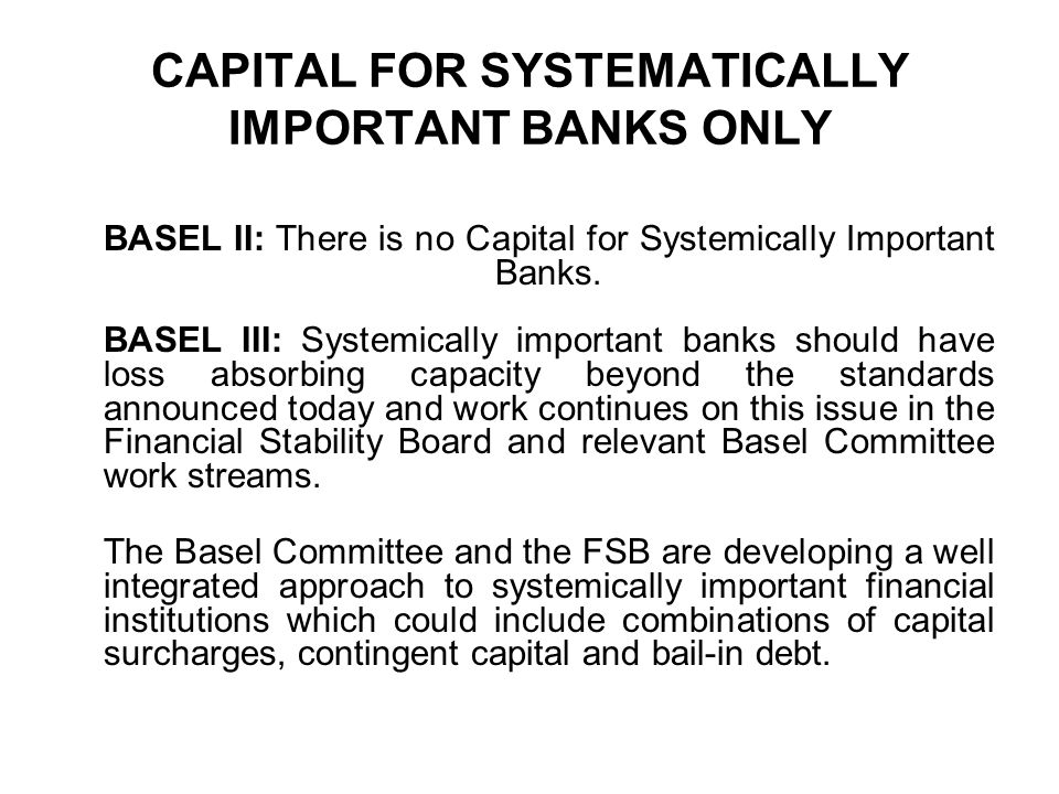 CAPITAL FOR SYSTEMATICALLY IMPORTANT BANKS ONLY