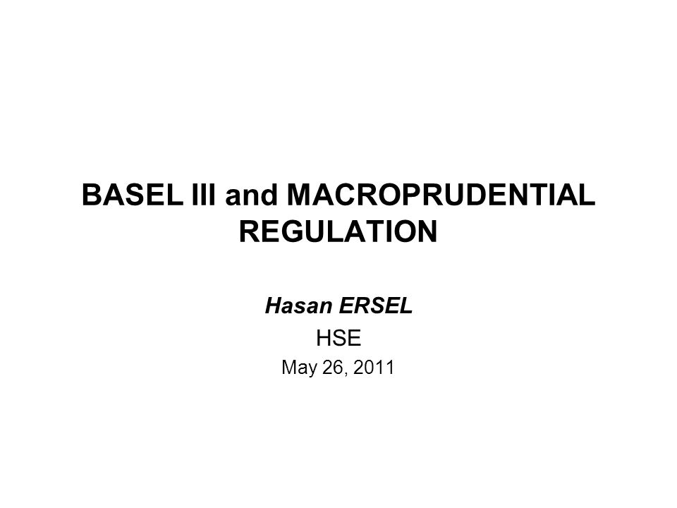 BASEL III and MACROPRUDENTIAL REGULATION