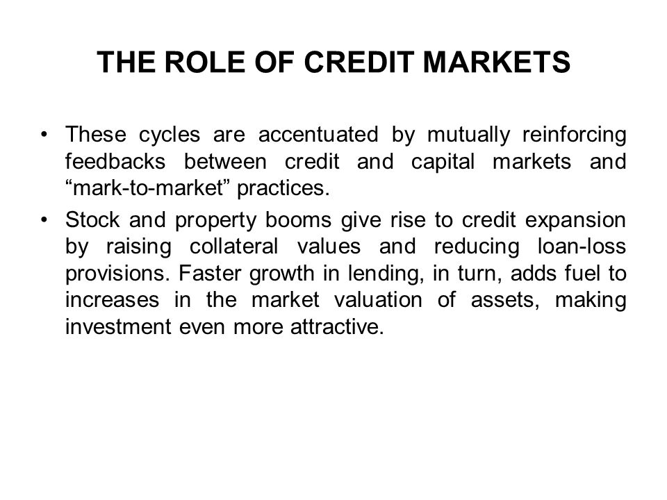 THE ROLE OF CREDIT MARKETS