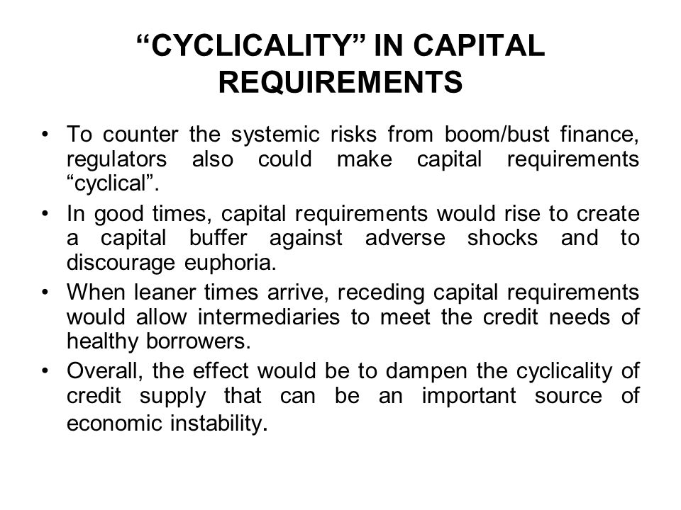 CYCLICALITY IN CAPITAL REQUIREMENTS
