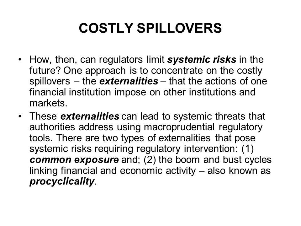 COSTLY SPILLOVERS