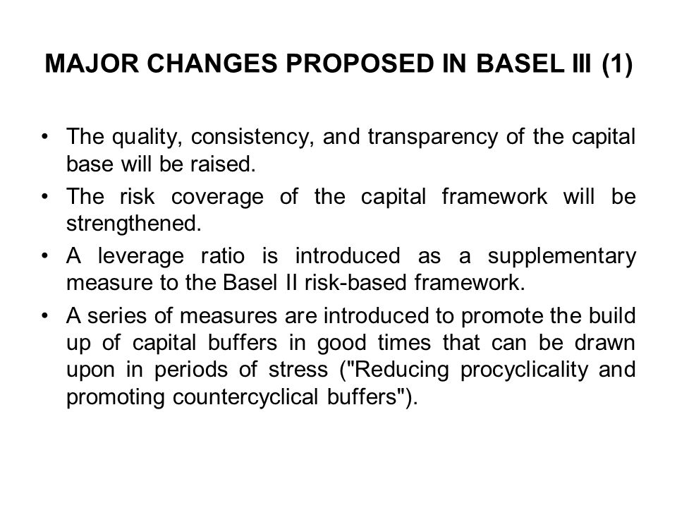 MAJOR CHANGES PROPOSED IN BASEL III (1)