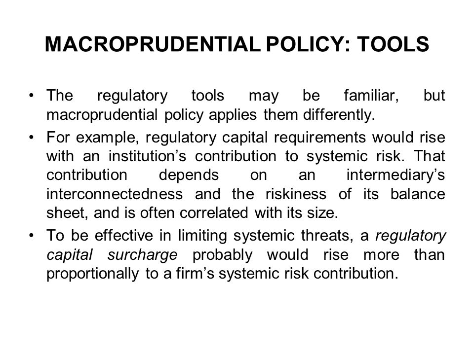 MACROPRUDENTIAL POLICY: TOOLS