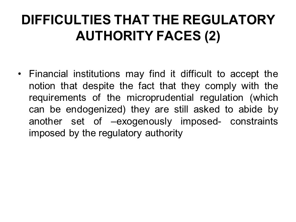 DIFFICULTIES THAT THE REGULATORY AUTHORITY FACES (2)