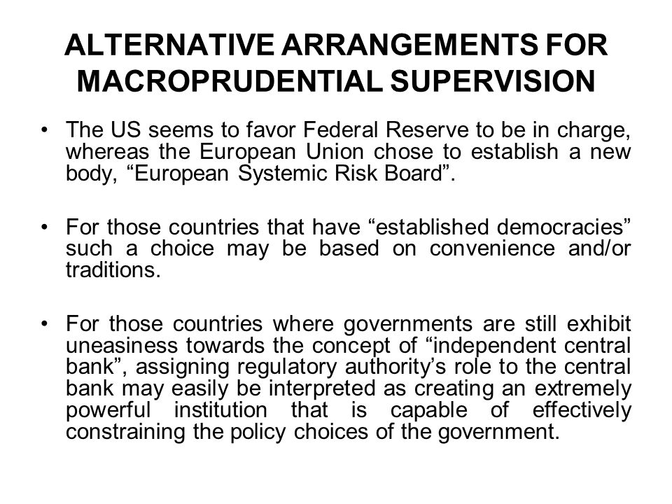 ALTERNATIVE ARRANGEMENTS FOR MACROPRUDENTIAL SUPERVISION