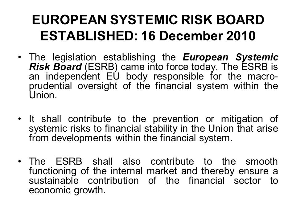 EUROPEAN SYSTEMIC RISK BOARD ESTABLISHED: 16 December 2010