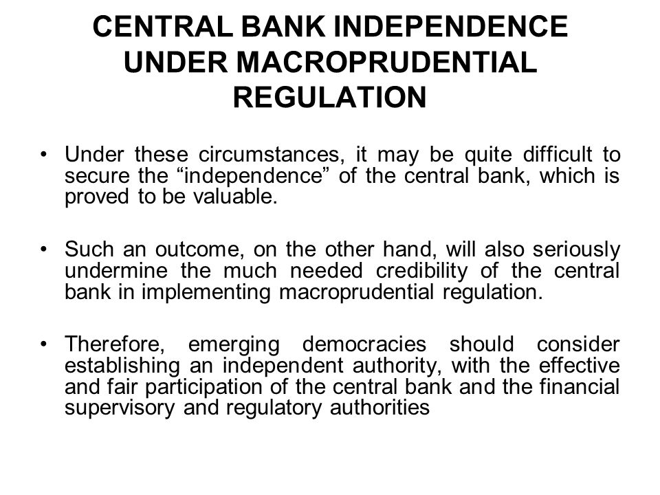 CENTRAL BANK INDEPENDENCE UNDER MACROPRUDENTIAL REGULATION
