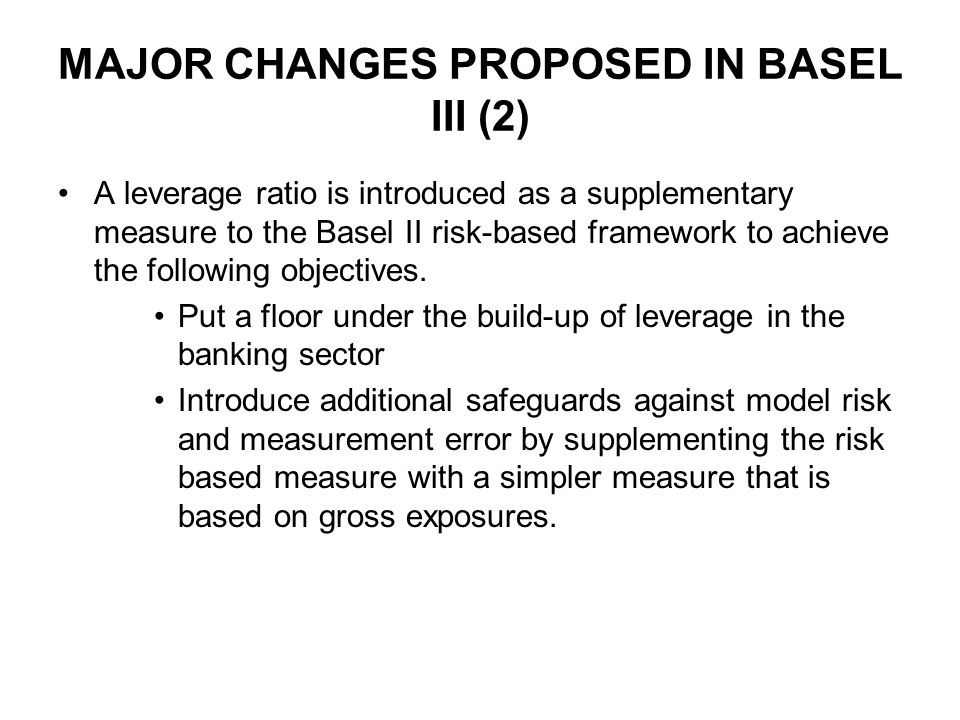 MAJOR CHANGES PROPOSED IN BASEL III (2)