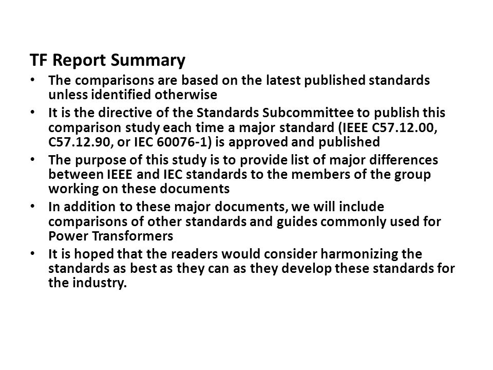 TF Report Summary The comparisons are based on the latest published standards unless identified otherwise.