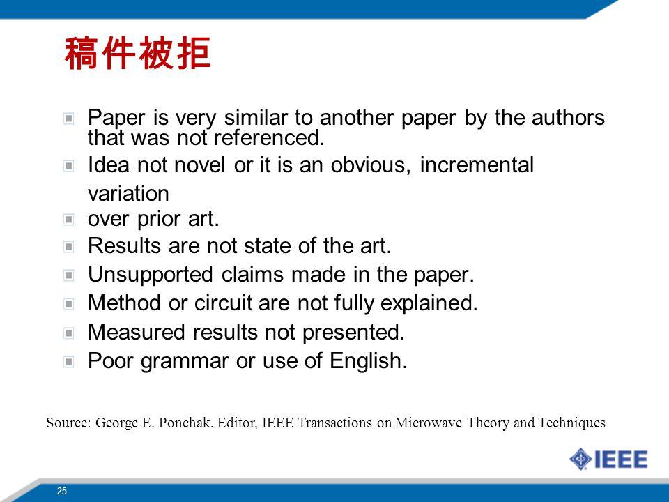 稿件被拒 Paper is very similar to another paper by the authors that was not referenced. Idea not novel or it is an obvious, incremental variation.