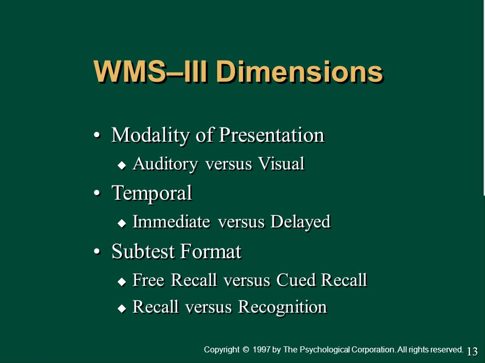 WMS–III Dimensions Modality of Presentation Temporal Subtest Format