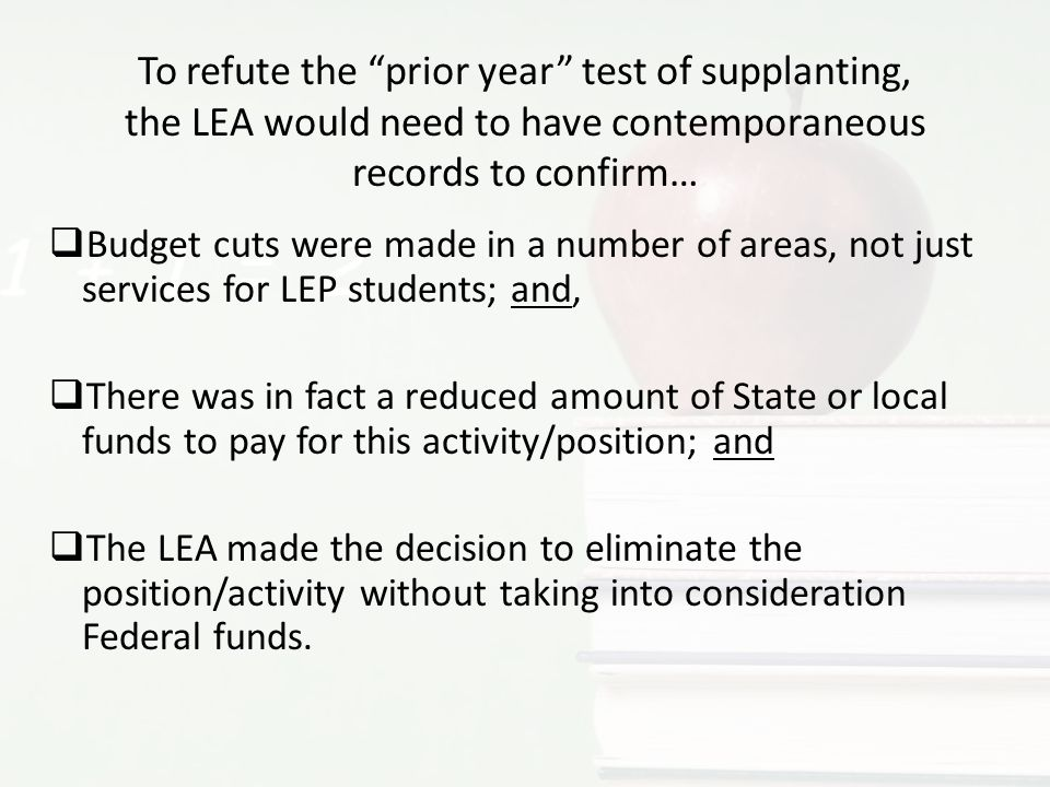 To refute the prior year test of supplanting, the LEA would need to have contemporaneous records to confirm…