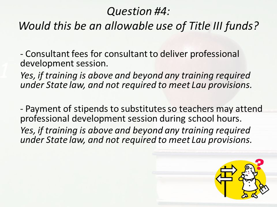 Question #4: Would this be an allowable use of Title III funds
