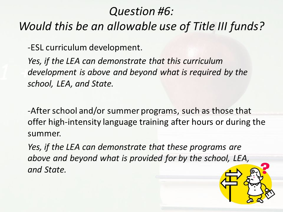 Question #6: Would this be an allowable use of Title III funds