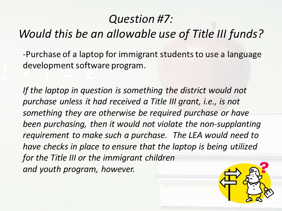 Question #7: Would this be an allowable use of Title III funds