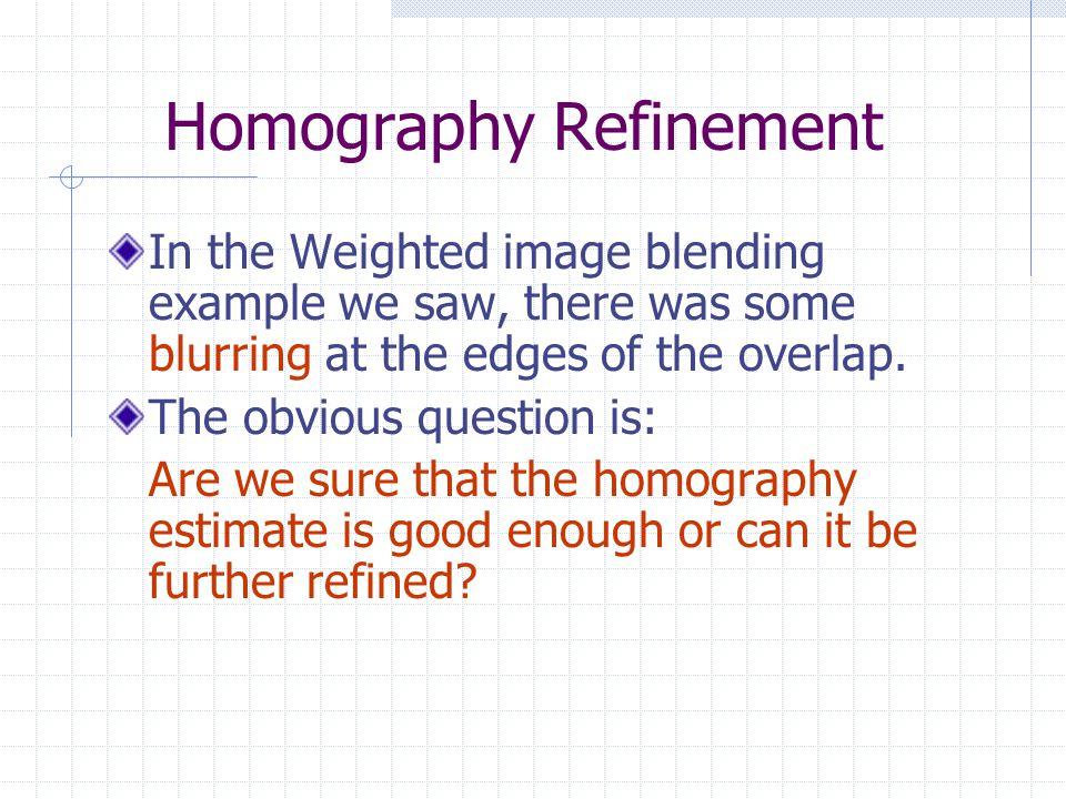 Homography Refinement