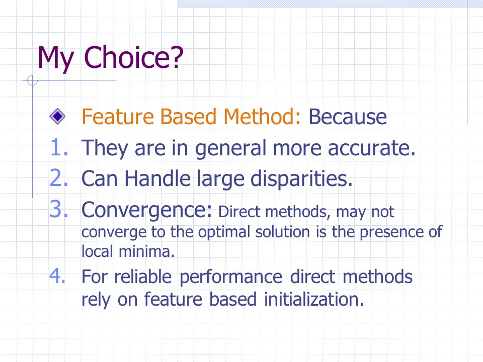 My Choice Feature Based Method: Because