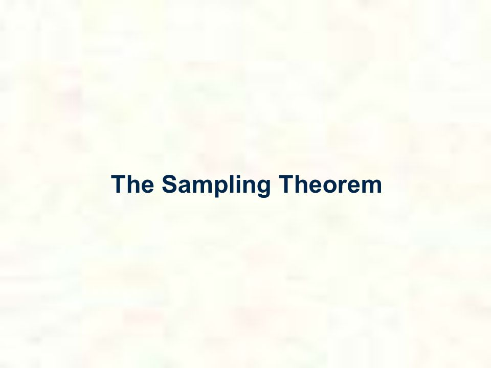 The Sampling Theorem