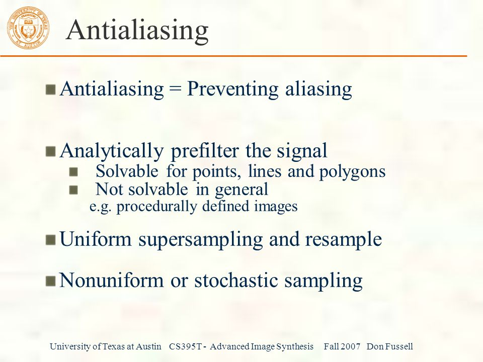 Antialiasing Antialiasing = Preventing aliasing