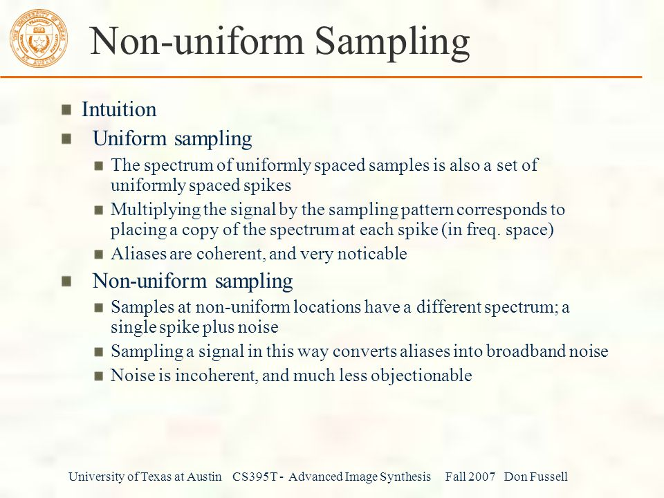 Non-uniform Sampling Intuition Uniform sampling Non-uniform sampling