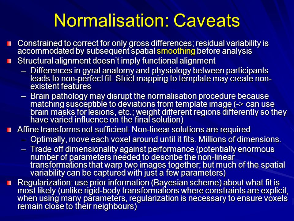 Normalisation: Caveats