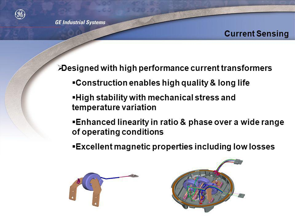 Current Sensing Designed with high performance current transformers. Construction enables high quality & long life.