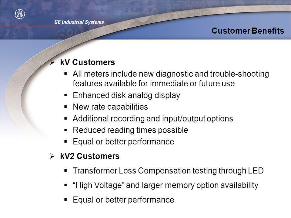Customer Benefits kV Customers. All meters include new diagnostic and trouble-shooting features available for immediate or future use.