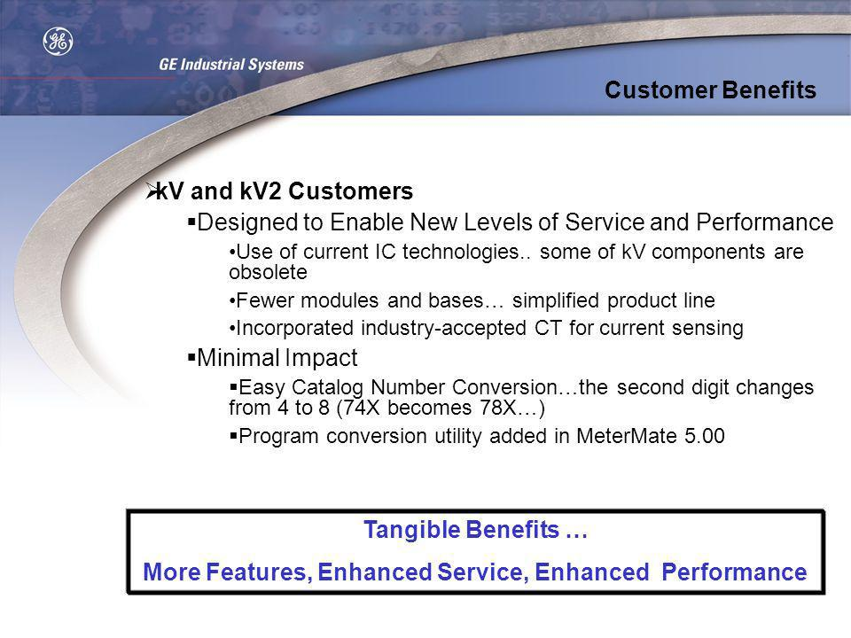 More Features, Enhanced Service, Enhanced Performance