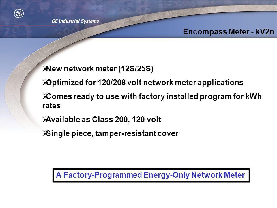 Encompass Meter - kV2n New network meter (12S/25S) Optimized for 120/208 volt network meter applications.