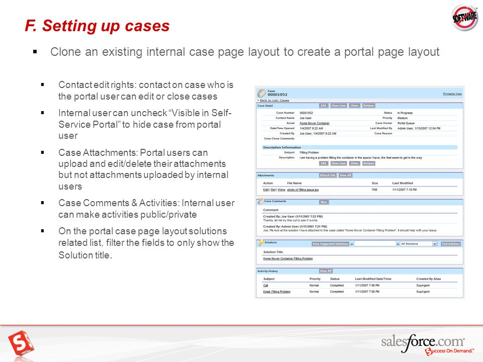 F. Setting up cases Clone an existing internal case page layout to create a portal page layout.