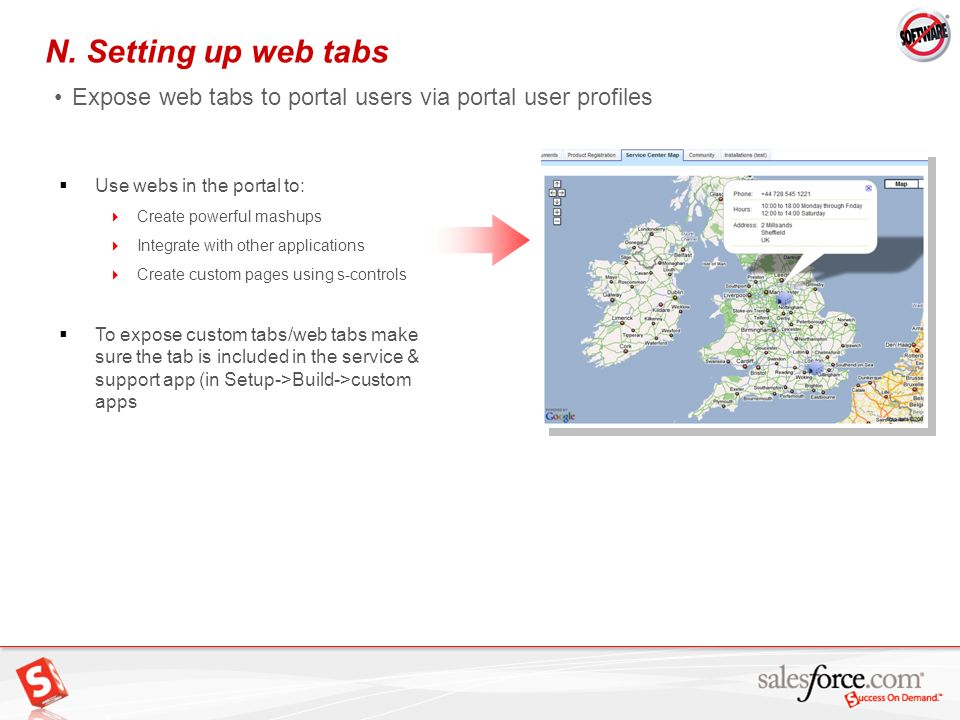 N. Setting up web tabs Expose web tabs to portal users via portal user profiles. Use webs in the portal to: