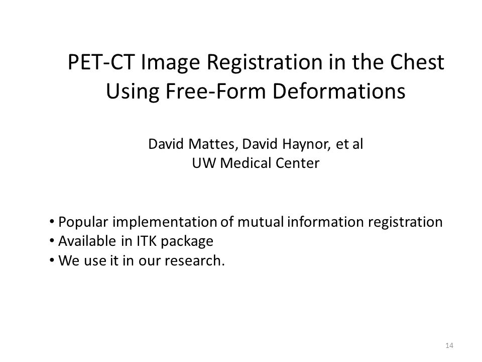 PET-CT Image Registration in the Chest Using Free-Form Deformations