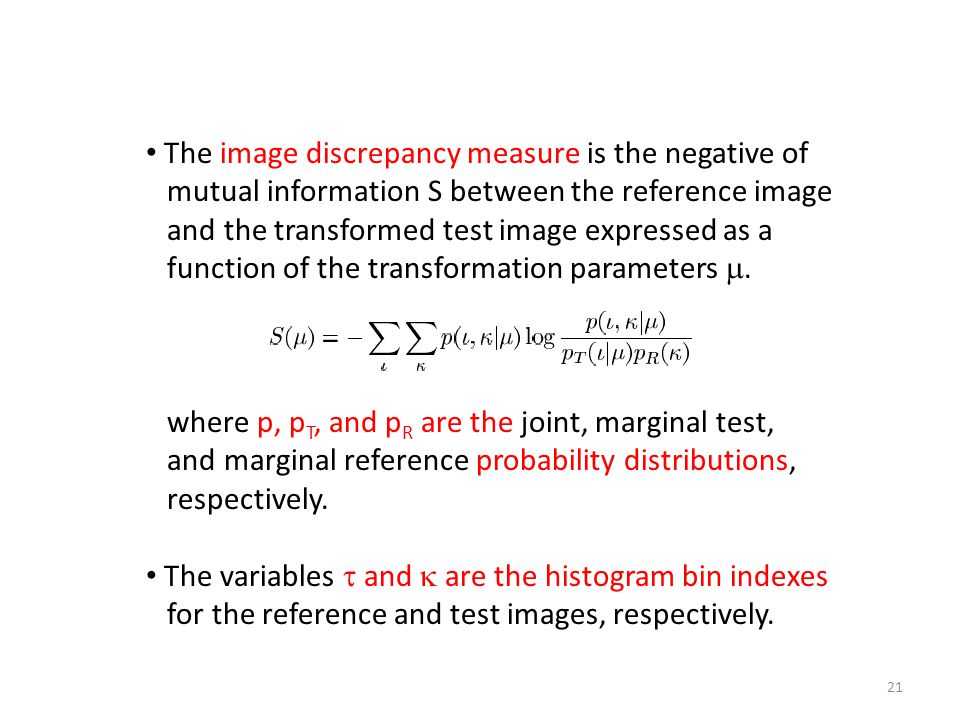 The image discrepancy measure is the negative of