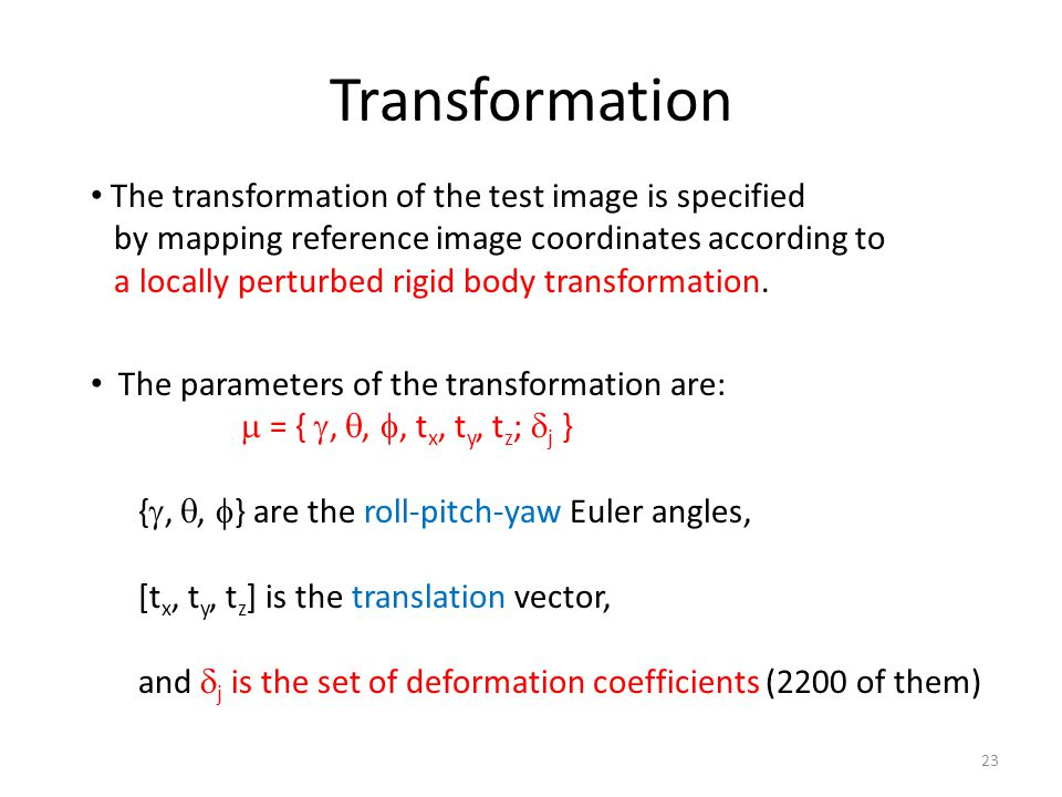 Transformation The transformation of the test image is specified