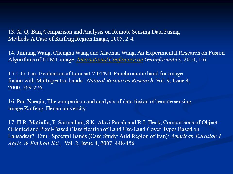 13. X. Q. Ban, Comparison and Analysis on Remote Sensing Data Fusing