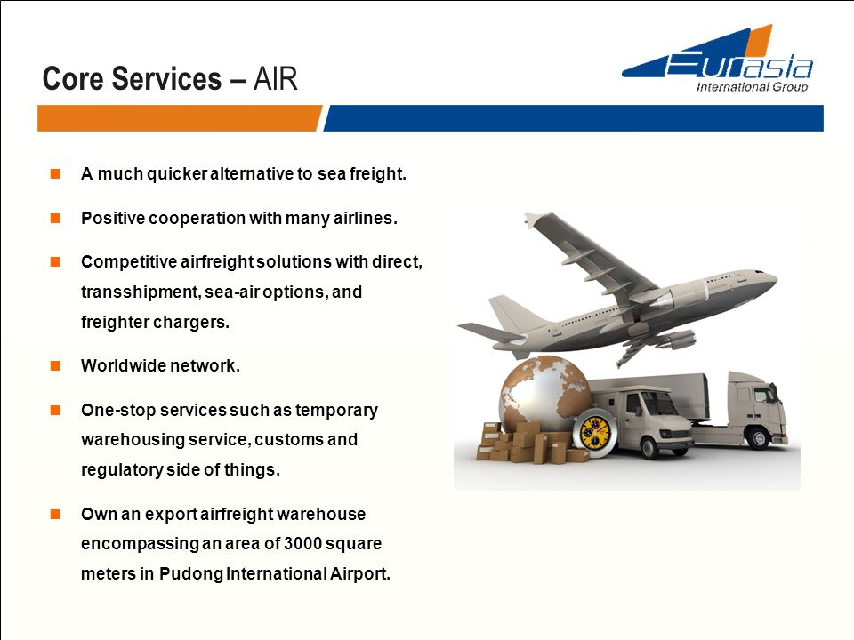 Core Services – AIR A much quicker alternative to sea freight.