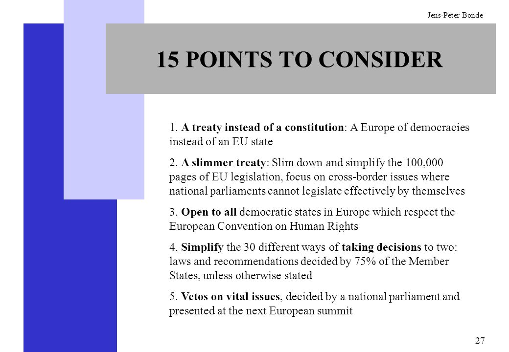 15 POINTS TO CONSIDER 1. A treaty instead of a constitution: A Europe of democracies instead of an EU state.