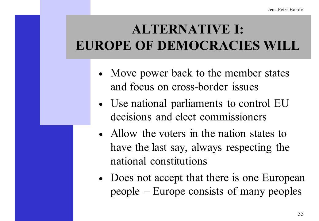 ALTERNATIVE I: EUROPE OF DEMOCRACIES WILL