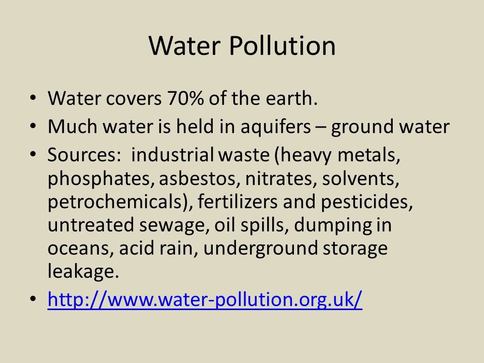 Water Pollution Water covers 70% of the earth.