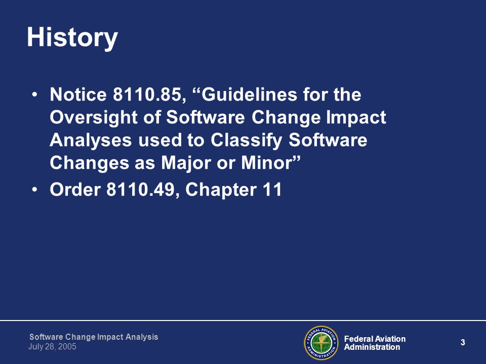 History Notice 8110.85, Guidelines for the Oversight of Software Change Impact Analyses used to Classify Software Changes as Major or Minor