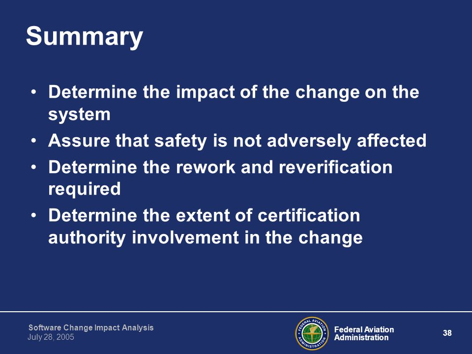 Summary Determine the impact of the change on the system